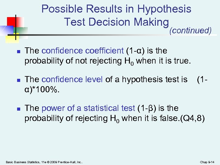 Possible Results in Hypothesis Test Decision Making (continued) n n n The confidence coefficient