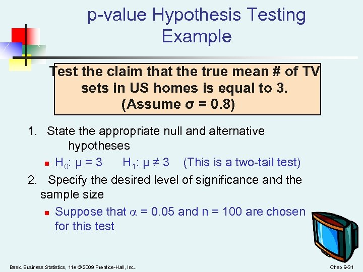 p-value Hypothesis Testing Example Test the claim that the true mean # of TV