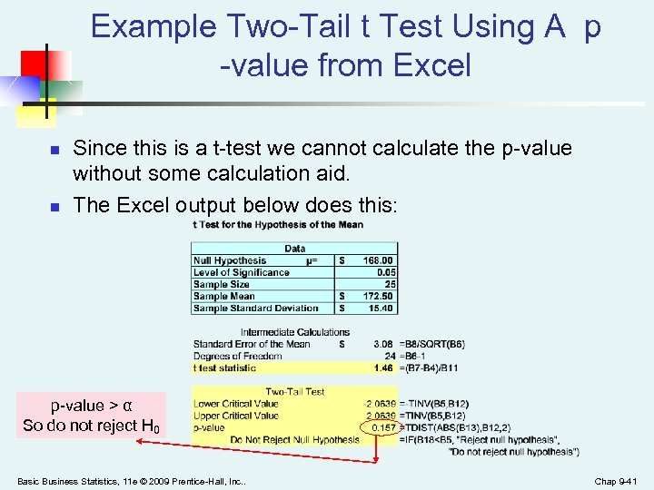 Example Two-Tail t Test Using A p -value from Excel n n Since this