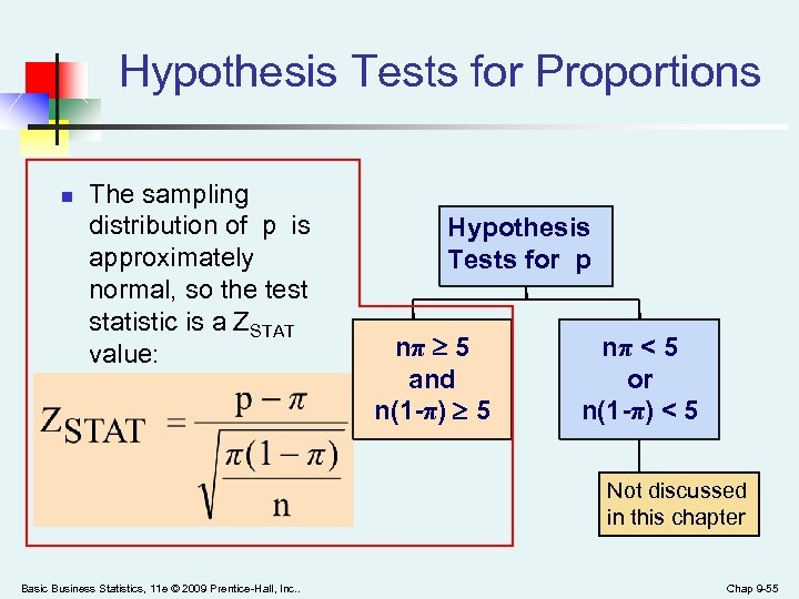 Hypothesis Tests for Proportions n The sampling distribution of p is approximately normal, so