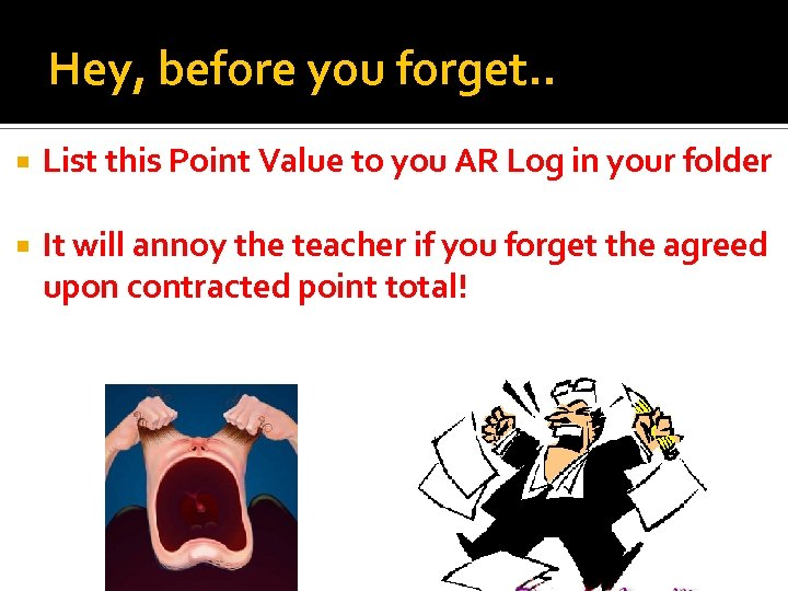 Hey, before you forget. . List this Point Value to you AR Log in
