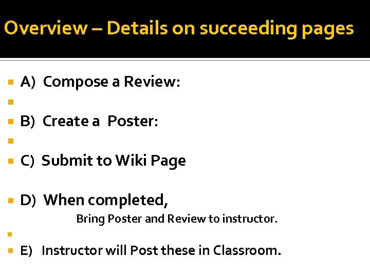 Overview – Details on succeeding pages A) Compose a Review: B) Create a Poster: