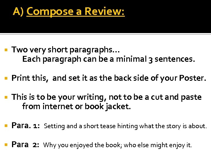 A) Compose a Review: Two very short paragraphs. . . Each paragraph can be