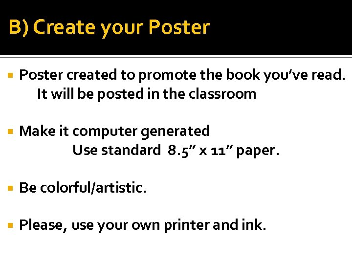B) Create your Poster created to promote the book you've read. It will