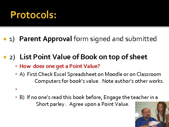 Protocols: 1) Parent Approval form signed and submitted 2) List Point Value of Book