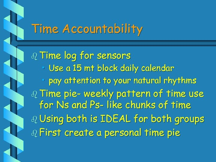 Time Accountability b Time log for sensors • Use a 15 mt block daily