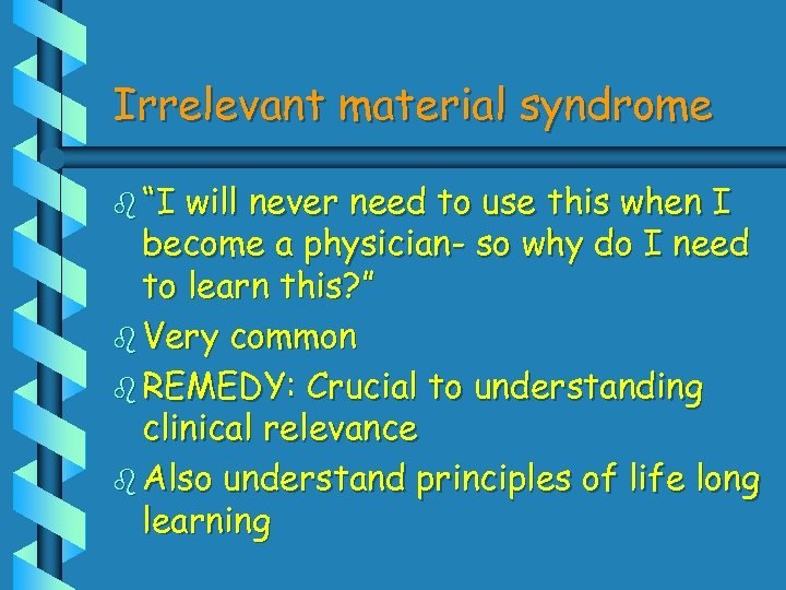 "Irrelevant material syndrome b ""I will never need to use this when I become"