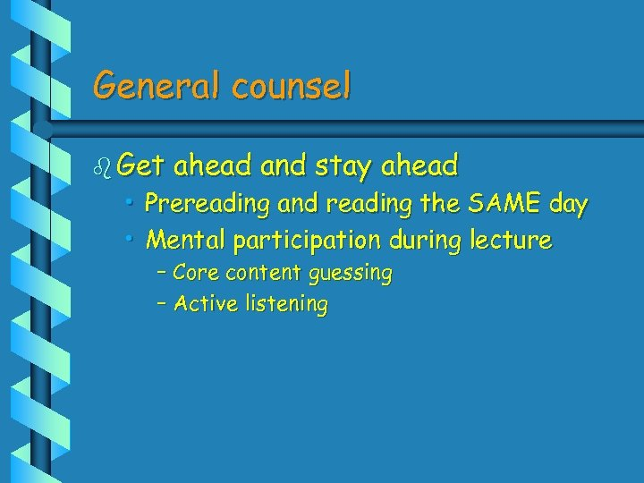 General counsel b Get ahead and stay ahead • Prereading and reading the SAME
