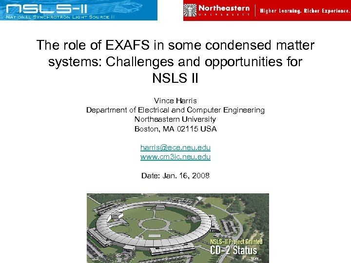 The role of EXAFS in some condensed matter systems: Challenges and opportunities for NSLS
