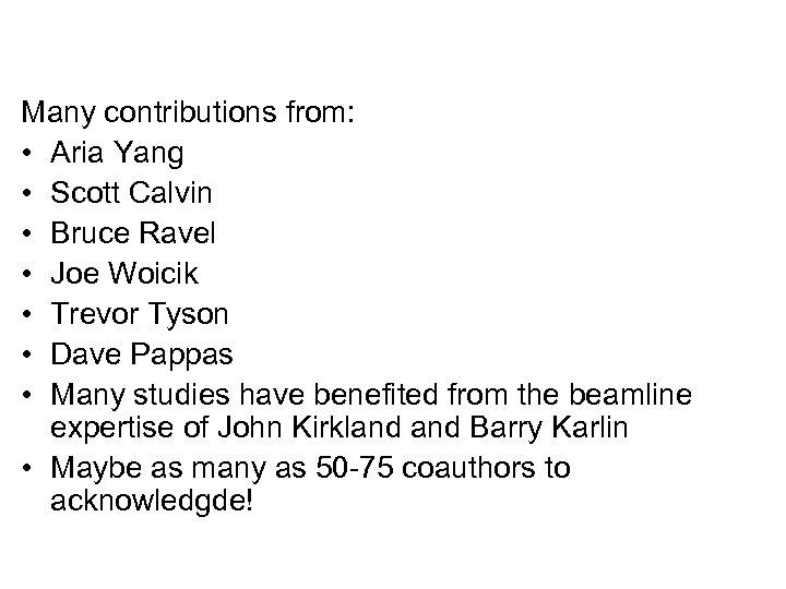 Many contributions from: • Aria Yang • Scott Calvin • Bruce Ravel • Joe
