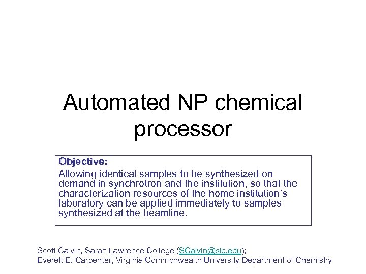 Automated NP chemical processor Objective: Allowing identical samples to be synthesized on demand in