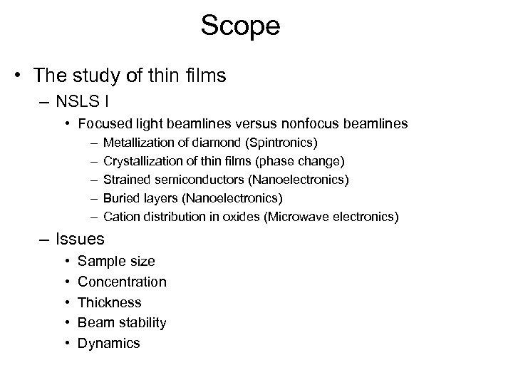 Scope • The study of thin films – NSLS I • Focused light beamlines