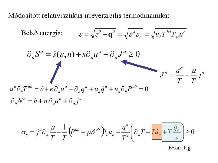Módosított relativisztikus irreverzibilis termodinamika: Belső energia: Eckart tag