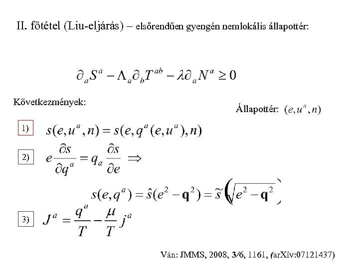 II. főtétel (Liu-eljárás) – elsőrendűen gyengén nemlokális állapottér: Következmények: Állapottér: 1) 2) 3) Ván: