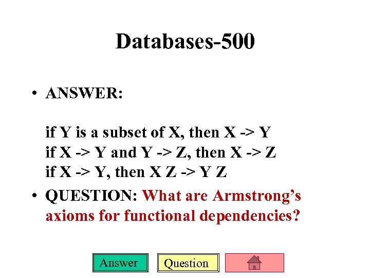 Databases-500 • ANSWER: if Y is a subset of X, then X -> Y