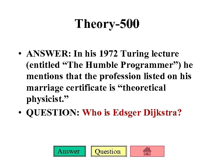 "Theory-500 • ANSWER: In his 1972 Turing lecture (entitled ""The Humble Programmer"") he mentions"