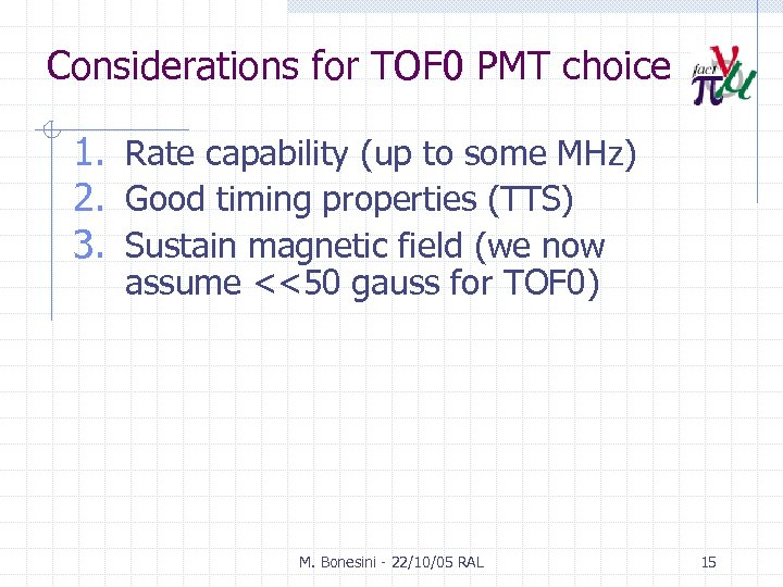 Considerations for TOF 0 PMT choice 1. Rate capability (up to some MHz) 2.
