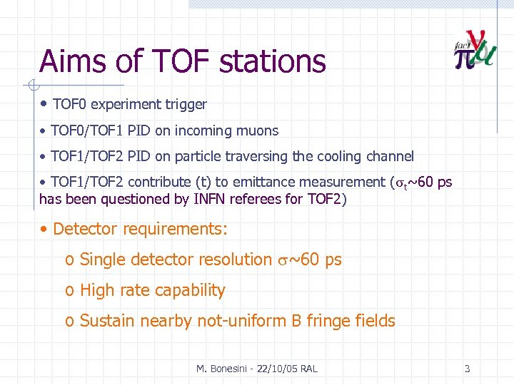 Aims of TOF stations • TOF 0 experiment trigger • TOF 0/TOF 1 PID