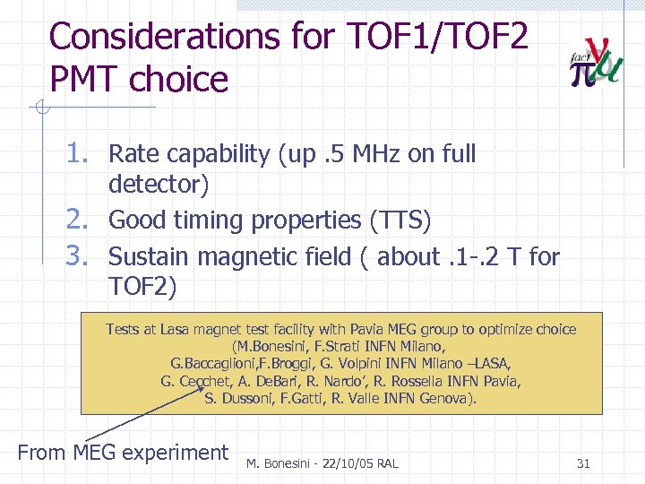 Considerations for TOF 1/TOF 2 PMT choice 1. Rate capability (up. 5 MHz on