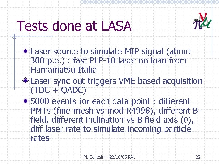 Tests done at LASA Laser source to simulate MIP signal (about 300 p. e.