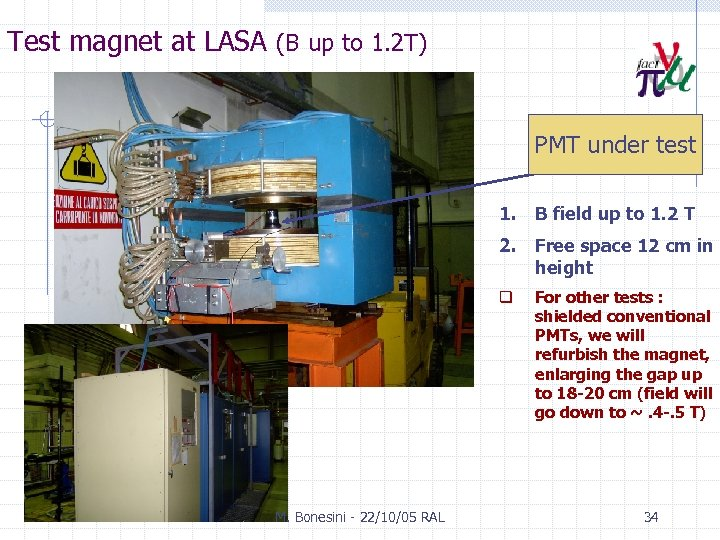 Test magnet at LASA (B up to 1. 2 T) PMT under test 1.