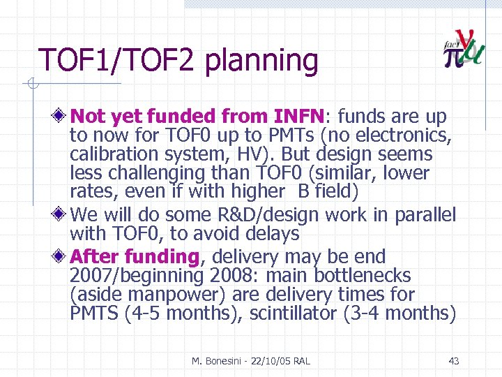 TOF 1/TOF 2 planning Not yet funded from INFN: funds are up to now