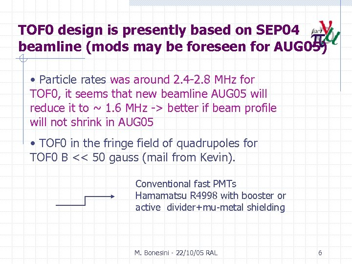 TOF 0 design is presently based on SEP 04 beamline (mods may be foreseen