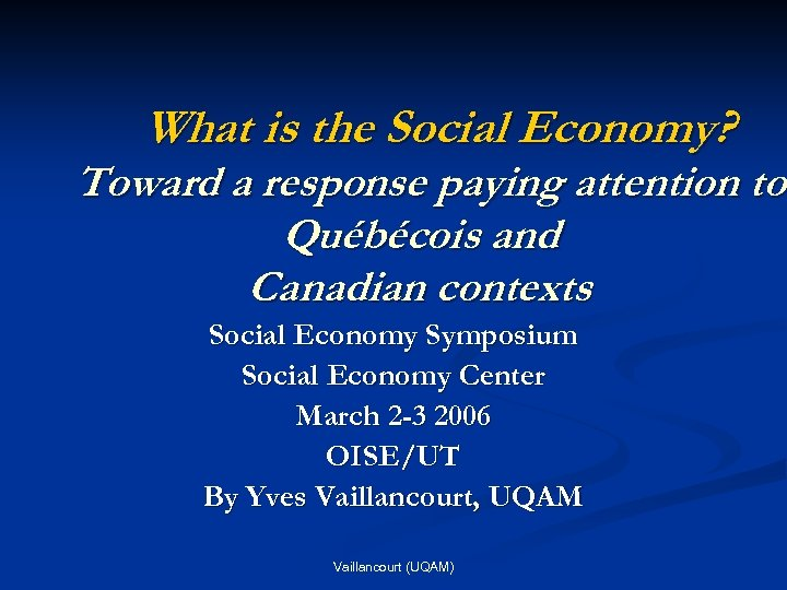 What is the Social Economy? Toward a response paying attention to Québécois and Canadian