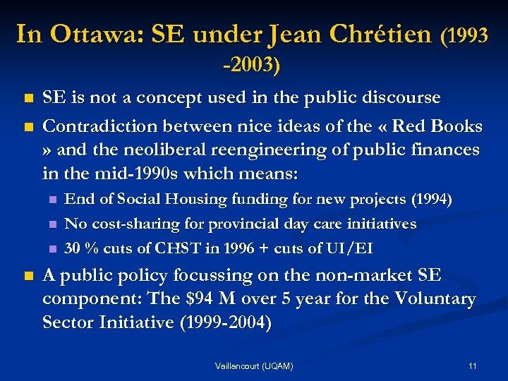 In Ottawa: SE under Jean Chrétien (1993 -2003) n n SE is not a
