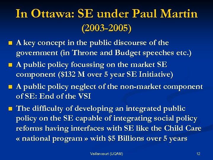 In Ottawa: SE under Paul Martin (2003 -2005) n n A key concept in
