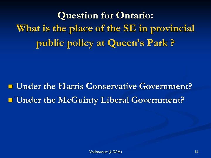 Question for Ontario: What is the place of the SE in provincial public policy