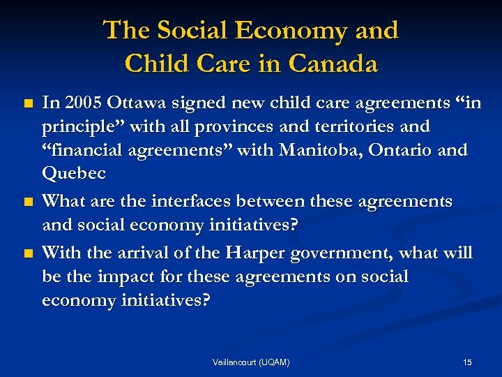 The Social Economy and Child Care in Canada n n n In 2005 Ottawa