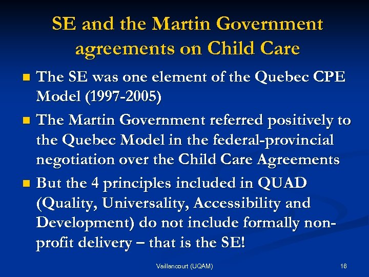 SE and the Martin Government agreements on Child Care The SE was one element