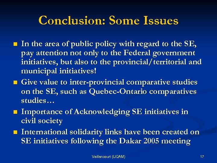 Conclusion: Some Issues n n In the area of public policy with regard to