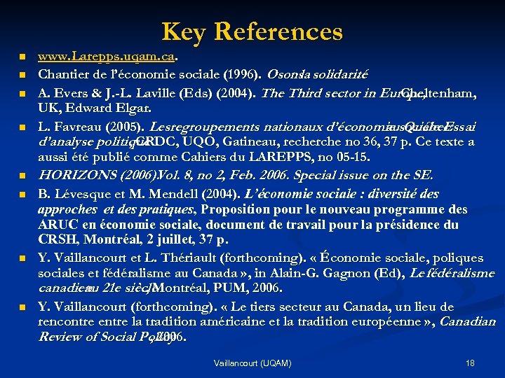 Key References n n www. Larepps. uqam. ca. Chantier de l'économie sociale (1996). Osons
