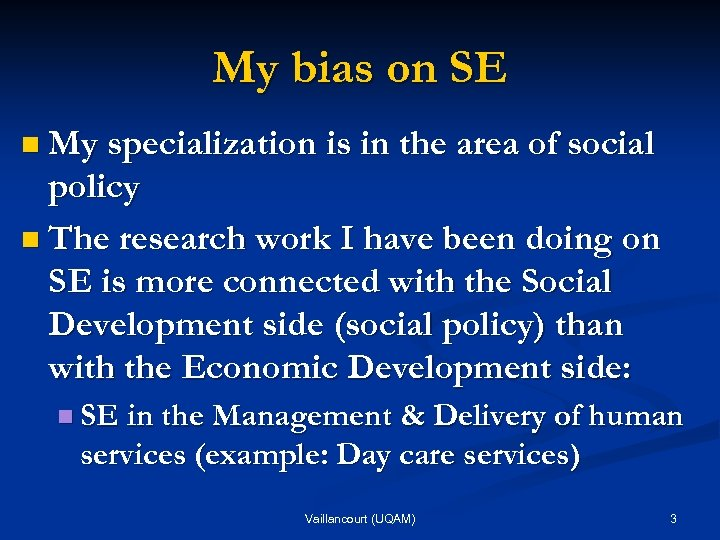 My bias on SE n My specialization is in the area of social policy