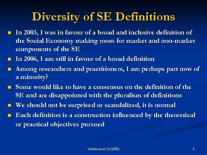 Diversity of SE Definitions n n n In 2003, I was in favour of
