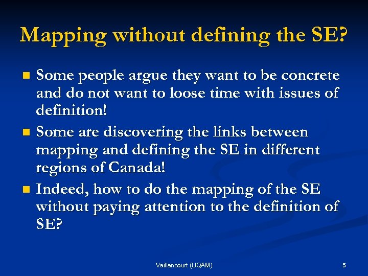 Mapping without defining the SE? Some people argue they want to be concrete and