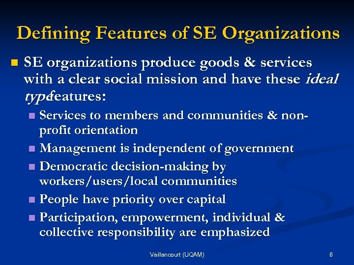 Defining Features of SE Organizations n SE organizations produce goods & services with a