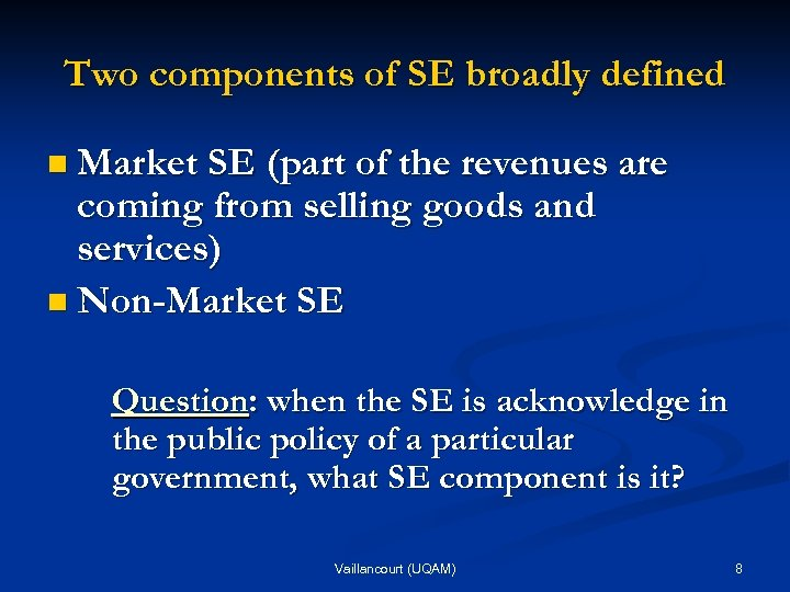 Two components of SE broadly defined n Market SE (part of the revenues are