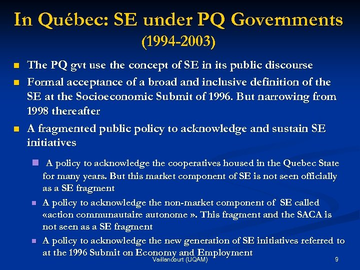 In Québec: SE under PQ Governments (1994 -2003) n n n The PQ gvt