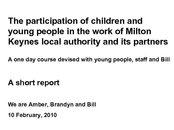 The participation of children and young people in the work of Milton Keynes local