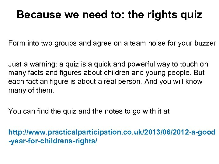 Because we need to: the rights quiz Form into two groups and agree on