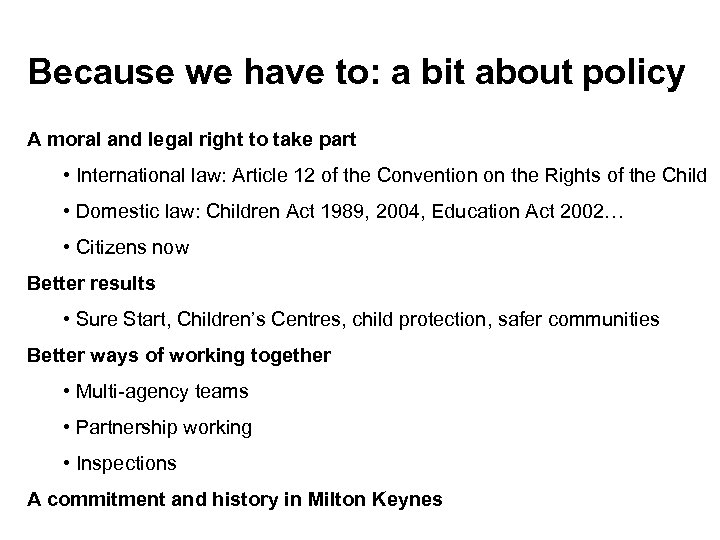 Because we have to: a bit about policy A moral and legal right to