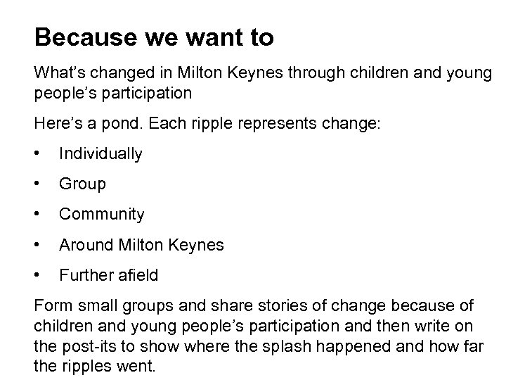 Because we want to What's changed in Milton Keynes through children and young people's