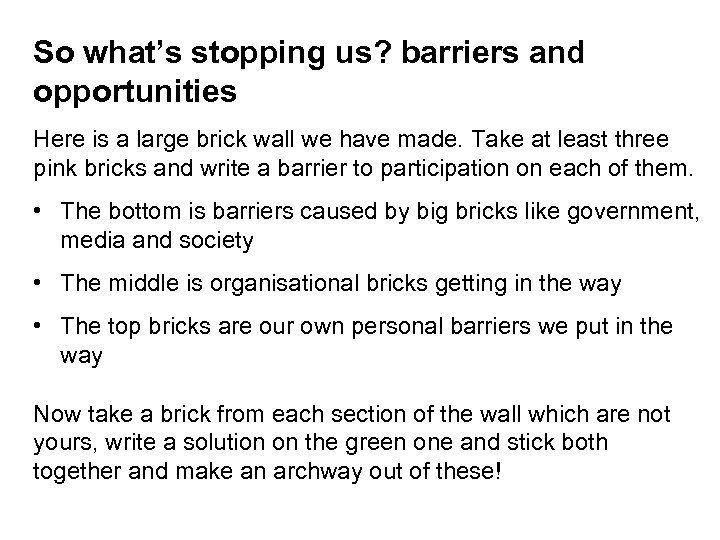 So what's stopping us? barriers and opportunities Here is a large brick wall we