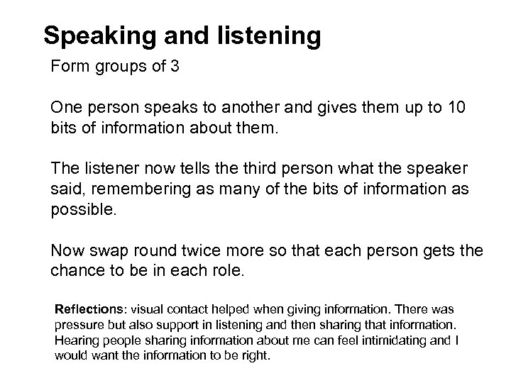 Speaking and listening Form groups of 3 One person speaks to another and gives