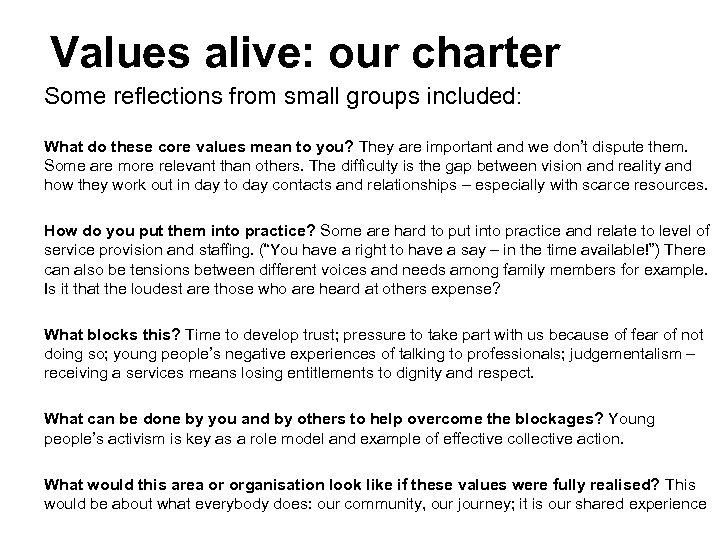 Values alive: our charter Some reflections from small groups included: What do these core