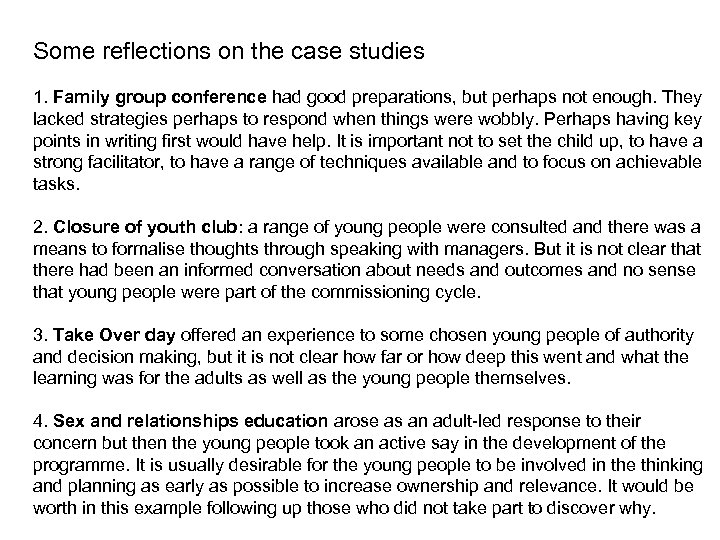 Some reflections on the case studies 1. Family group conference had good preparations, but