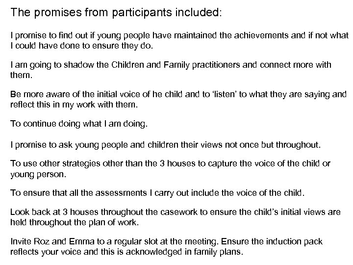 The promises from participants included: I promise to find out if young people have